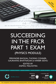 Succeeding in the FRCR Part 1 Exam (Physics Module)