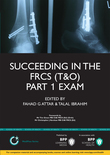 Succeeding in the FRCS T&O Part 1 Exam