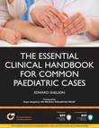 The Essential Clinical Handbook for Common Paediatric Cases