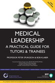 Medical Leadership: A Practical Guide for Tutors and Trainees
