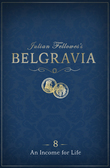 Julian Fellowes's Belgravia Episode 8: An Income for Life