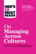 HBR's 10 Must Reads on Managing Across Cultures (with featured article ?Cultural Intelligence? by P. Christopher Earley and Elaine Mosakowski)