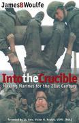 Into the Crucible: Making Marines for the 21st Century