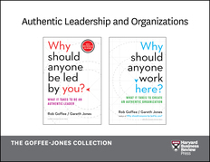 Authentic Leadership and Organizations: The Goffee-Jones Collection (2 Books)