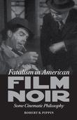 Fatalism in American Film Noir