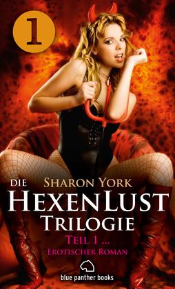 Die HexenLust Triologie | Band 1 | Erotischer Roman  (Dominanz, paranormale Erotik, Liebesgeschichte)