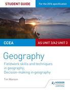 CCEA A-level Geography Student Guide 3: AS Unit 3/A2 Unit 3