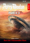 Perry Rhodan Neo 142: Hort der Flüsternden Haut