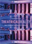 Theatrical Reality: Space, Embodimnet and Empathy in Performance
