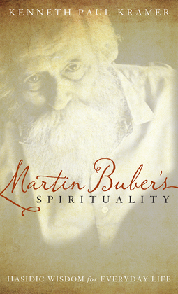 Martin Buber's Spirituality: Hasidic Wisdom for Everyday Life