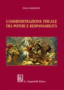 L'Amministrazione fiscale fra poteri e responsabilità