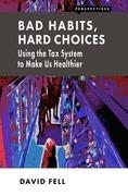 Bad Habits, Hard Choices