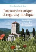 Parcours initiatique et regard symbolique: La basilique de Saint-Just de Valcabrère