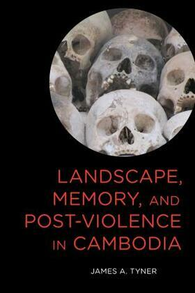 Landscape, Memory, and Post-Violence in Cambodia