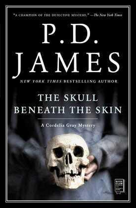 The Skull Beneath the Skin: A Cordelia Gray Mystery
