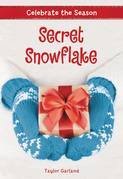 Celebrate the Season: Secret Snowflake