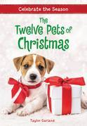 Celebrate the Season: The Twelve Pets of Christmas