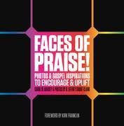 Faces of Praise!