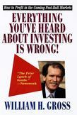 Everything You've Heard About Investing Is Wrong!: How to Profit in Coming Post-Bull Markets