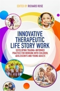 Innovative Therapeutic Life Story Work