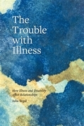 The Trouble with Illness