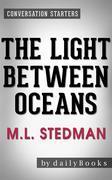 The Light Between Oceans: A Novel by M.L. Stedman | Conversation Starters
