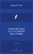 Dostoevskij e l'uccisione del padre