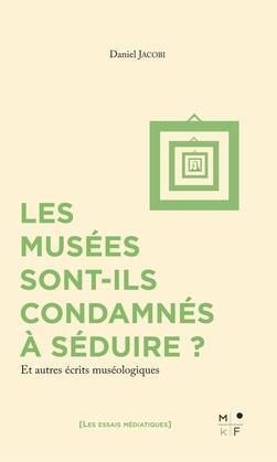 Les musées sont-ils condamnés à séduire ?
