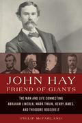 John Hay, Friend of Giants