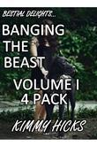 Banging The Beast - Vol. I (4 STORY BUNDLE)