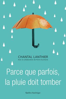 Parce que parfois, la pluie doit tomber