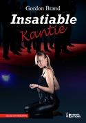 Insatiable Kantie