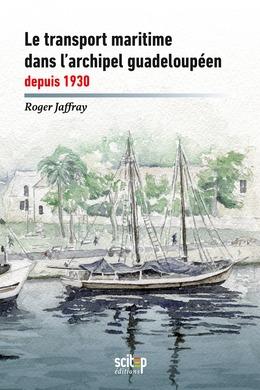 Le transport maritime dans l'archipel guadeloupe?en depuis 1930