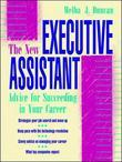The New Executive Assistant: Advice for Succeeding in Your Career: Advice for Succeeding in Your Career