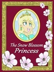 The Snow Blossom Princess