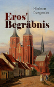 Eros' Begräbnis (Vollständige deutsche Ausgabe)