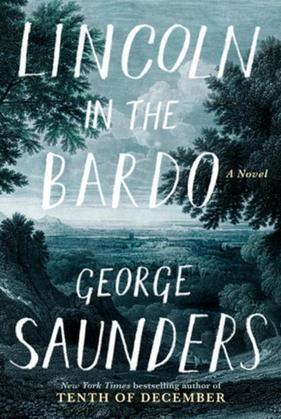 Lincoln in the Bardo: A Novel