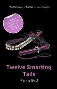 Twelve Smarting Tails