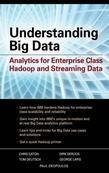 Understanding Big Data: Analytics for Enterprise Class Hadoop and Streaming Data: Analytics for Enterprise Class Hadoop and Streaming Data