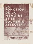 La Fonction de la mémoire et le souvenir affectif