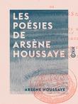Les Poésies de Arsène Houssaye