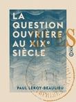 La Question ouvrière au XIXe siècle