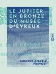 Le Jupiter en bronze du musée d'Évreux