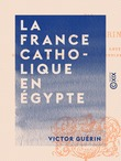 La France catholique en Égypte