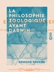 La Philosophie zoologique avant Darwin