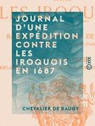 Journal d'une expédition contre les Iroquois en 1687