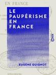 Le Paupérisme en France