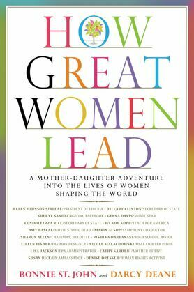 How Great Women Lead: A Mother-Daughter Adventure into the Lives of Women Shaping the World