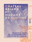 Chateaubriand et Madame de Custine