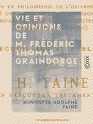 Vie et opinions de M. Frédéric Thomas Graindorge